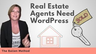Why REAL ESTATE AGENTS Should Use WordPress for Agent Websites