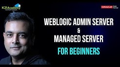 Weblogic Admin Server & Managed Server