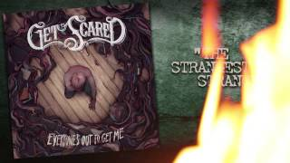 Get Scared - The Strangest Stranger (Everyone