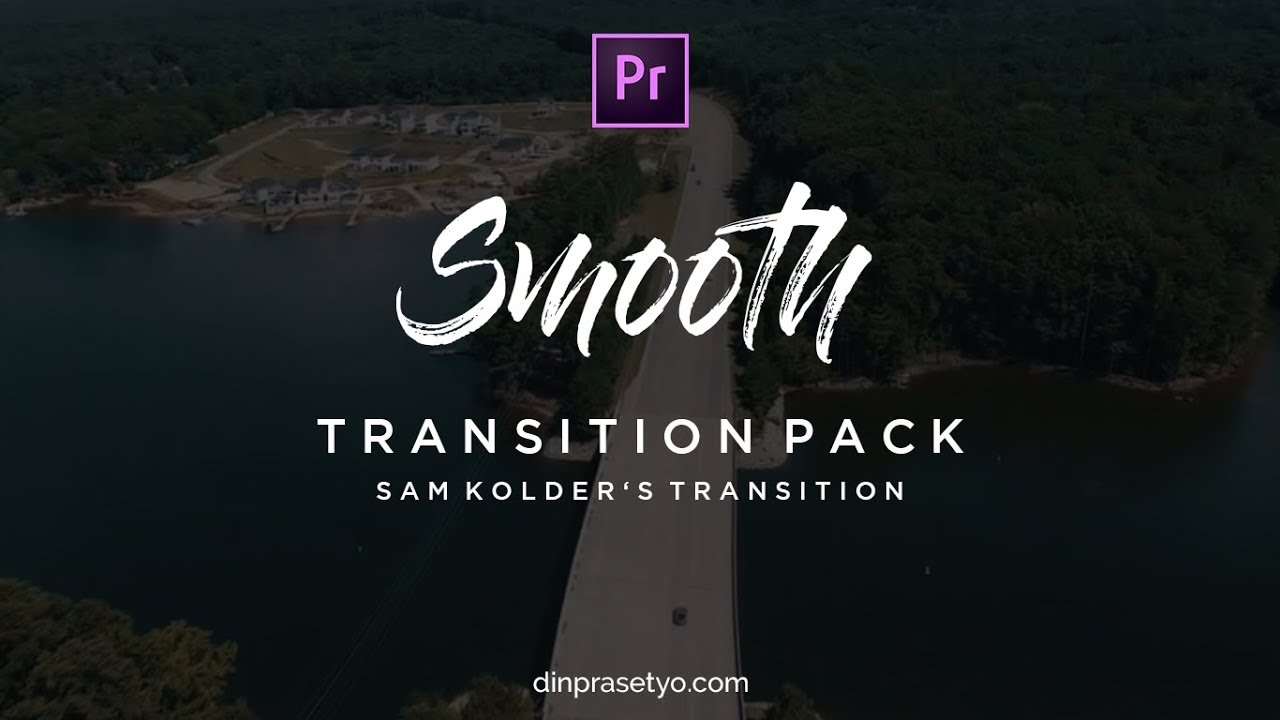 Sam Kolder Smooth Transition Premiere Pro Free Download - dinprasetyo