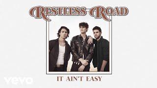 Restless Road It Ain't Easy