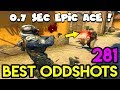 ACE IN 0.7 SEC !! - CS:GO BEST ODDSHOTS #281