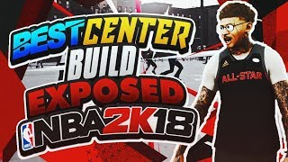 BEST CENTER BUILD EXPOSED! DEMIGOD! BUILD HAS NO WEAKNESS NBA 2K18! BEST CENTER BUILD NBA 2K18