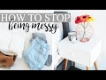 HOW TO STOP BEING MESSY - Habits For A Clean Home/Room