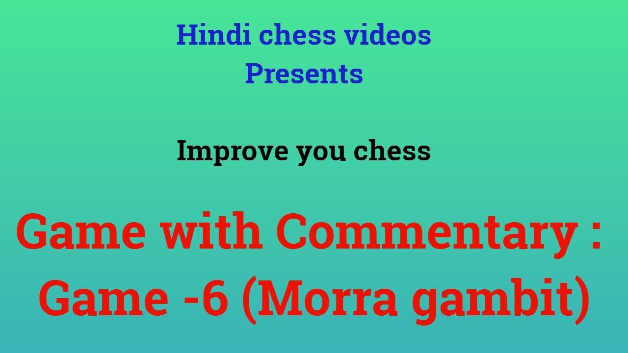 Improve your Chess   Games with commentary # 6   Morra Gambit against  Sicilian Defense