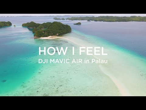 HOW I FEEL - DJI Mavic Air in Palau  (Pro Traveler® AOI)