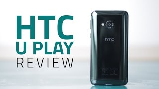 hTC U Play Review  Camera, Design, Price, Verdict, and More