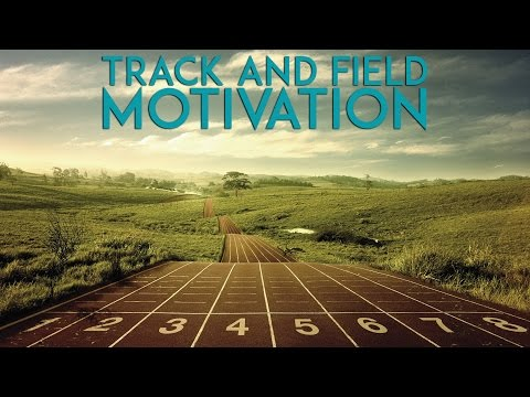Track and Field Motivation – This Is Your Season