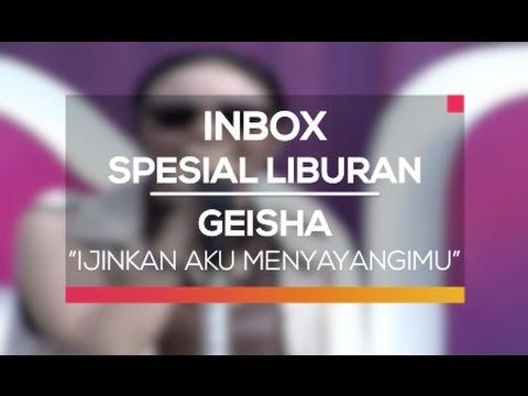 Geisha - Ijinkan Aku Menyayangimu (Inbox Spesial Liburan)