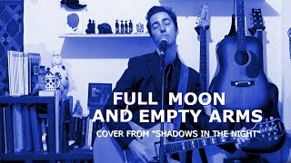 "Bob Dylan - Full Moon And Empty Arms (cover from ""SHADOWS IN THE NIGHT"")"