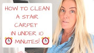 How To Clean your stair carpet in under 10 minutes TIMED | so it look new Toni Interior
