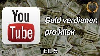 Youtube Geld verdienen pro klick: WAS VERDIENT IHR WIRKLICH! | TEIL 5
