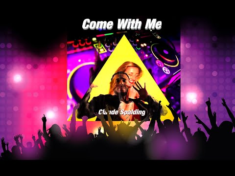 Claude Spalding - Come With Me - Official Music Video