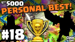 """Clash of Clans """"Personal Best!"""" Quest to 5000 Trophies #18"""
