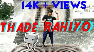 Thade Rahiyo Dance Video Rajasthani song Kanika kapoor=Meet Bros*Rahul Bhargav Dance Choreography