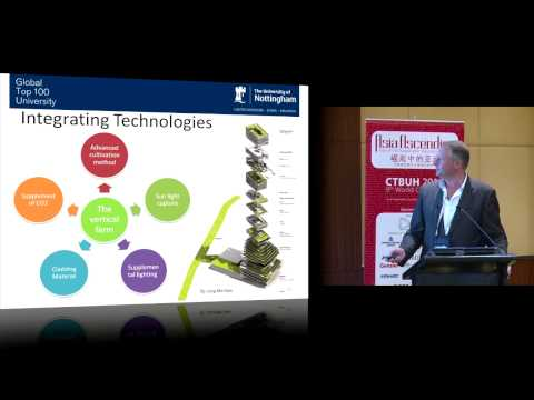 "CTBUH 2012 Shanghai Congress - Timothy Heath, ""Vertical Farm: A High-Rise Solution to Feeding...?"""