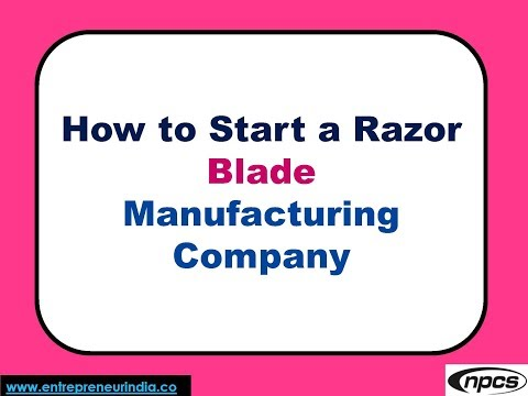 How to Start a Razor Blade Manufacturing Company