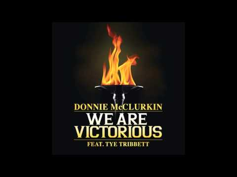 Donnie McClurkin feat. Tye Tribbett - We Are Victorious