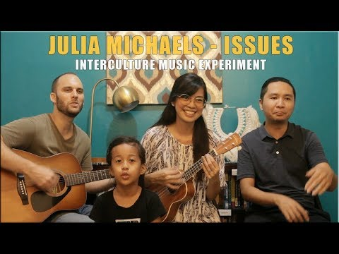 Julia Michaels - Issues (Intercultural Music Experiment)