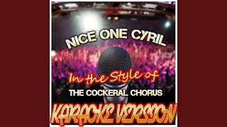 Nice One Cyril (In the Style of The Cockeral Chorus) (Karaoke Version)