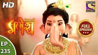 Vighnaharta Ganesh - Ep 235 - Full Episode - 16th July, 2018
