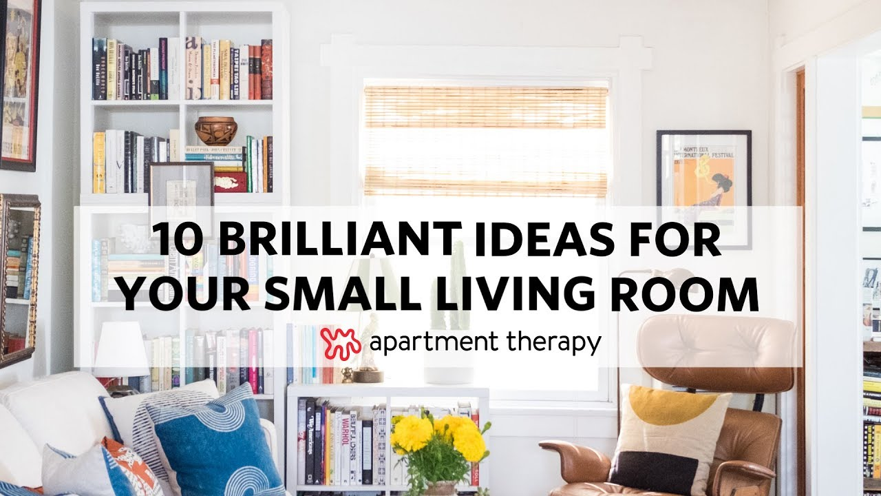 10 Brilliant Ideas For Your Small Living Room Apartment Therapy Youtube