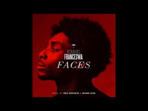 Romaro Franceswa - Faces (Prod. by Red Nephew & Warm Gun)