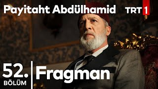Payitaht ''Abdülhamid'' 52. bölüm tanıtımı.