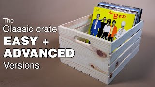 How to make a classic wooden crate. Easy + advanced versions.