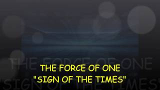 THE FORCE OF ONE-Sign of the times