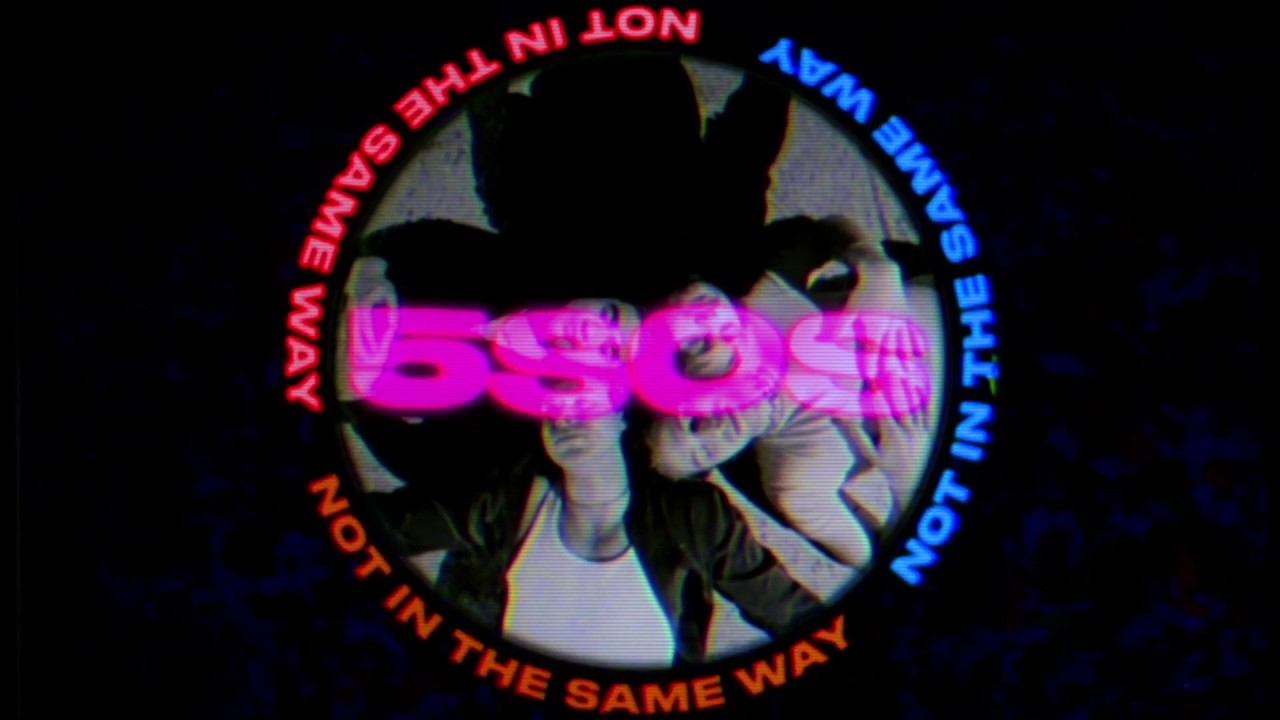 "5 Seconds of Summer – ""Not In The Same Way"""
