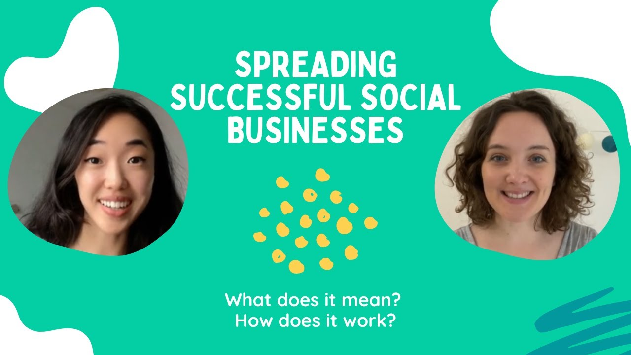 Spreading successful social businesses: what does it mean? How does it work?