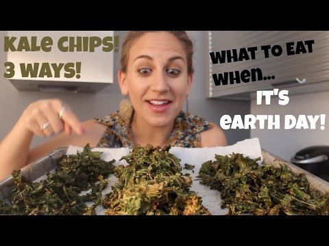 Kale Chips! 3 Kinds of Kale Chips! (What to Eat When it's Earth Day!)