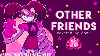 Other Friends (Steven Universe The Movie) 【covered By Anna】[OFFICIAL VIDEO]