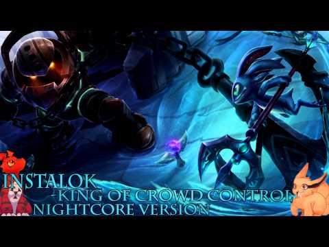 Nightcore - King Of Crowd Control - Instalok