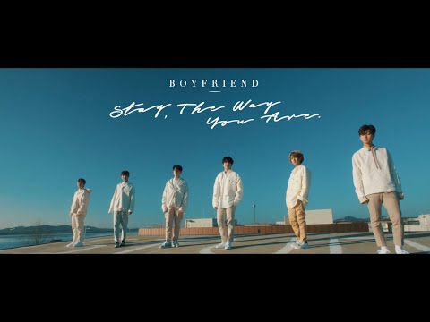 BOYFRIEND 「Stay The Way You Are」M/V