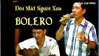Đôi Mắt Người Xưa / BOLERO guitar Lâm Thông / channel Ducmanh guitar Bolero / ca lẻ Linh Hội / nhạc