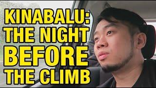 KINABALU ep2 The Night Before The Climb Ernest Ng Bro