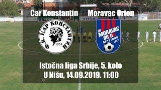 Car Konstantin - Moravac Orion  2:3  Istocna liga Srbije, 5. kolo