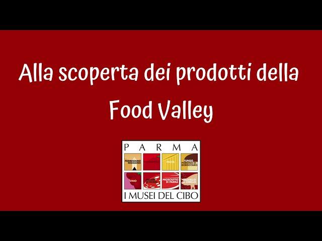 Alla scoperta dei prodotti della Food Valley. La gastronomia parmigiana.