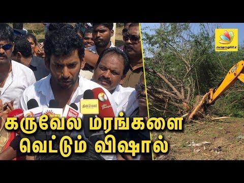 சீமைகருவேல மரங்களை வெட்டும் விஷால் | Vishal joins hands with villagers to remove seemai karuvelam