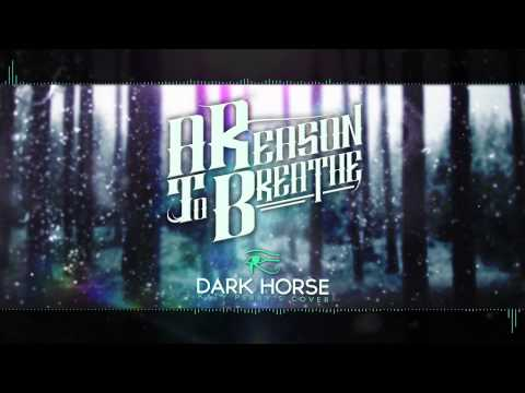 A Reason To Breathe - Dark Horse (Katy Perry) PUNK GOES POP
