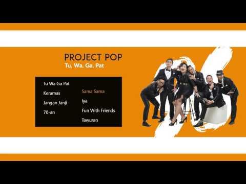 Project Pop - Sama-sama