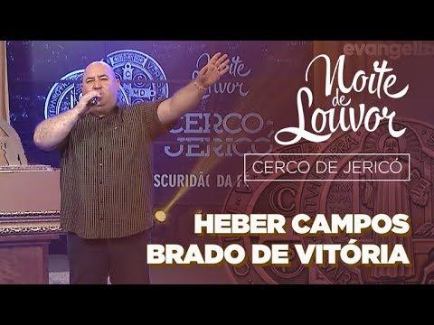 Brado De Vitória | Heber Campos  | Noite De Louvor | 22/04/2019 [CC]