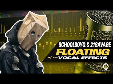 👨🚀 FL STUDIO SCHOOLBOY Q & 21 SAVAGE - FLOATING VOCAL EFFECTS