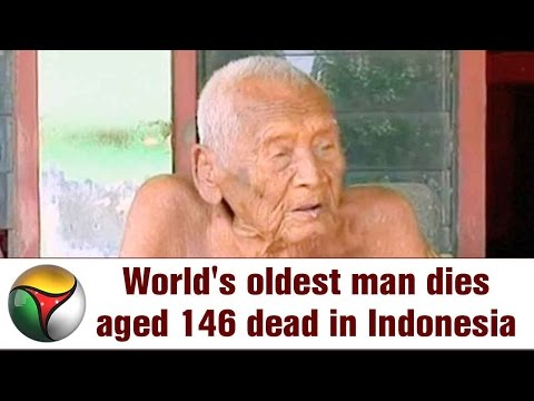 World's oldest man dies aged 146 dead in Indonesia