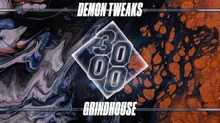 Demon Tweaks - Grindhouse