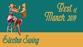 Best of Electro Swing Mix - March 2019