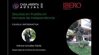 Charla Informativa IBERO Puebla: Jesuitas en Puebla en tiempos de Independencia.