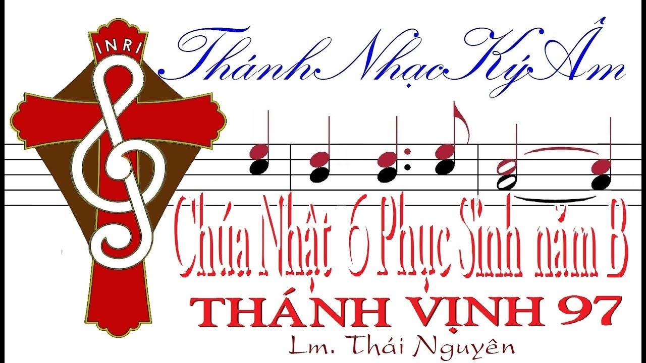 Chúa Nhật 6 Phục Sinh năm B THÁNH VỊNH ĐÁP CA 97 Lm Thái Nguyên [Thánh Nhạc Ký Âm] TnkaBPS6tn